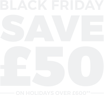 Black Friday. Save £50 on holidays over £600